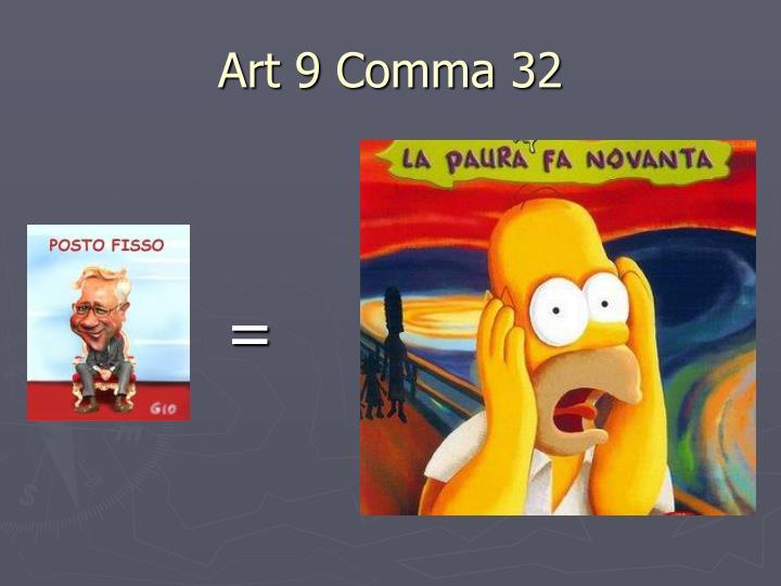 Art 9 Comma 32