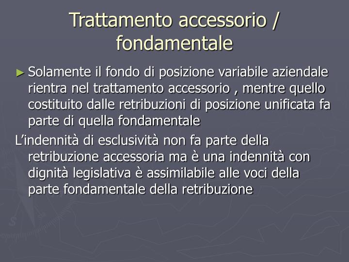 Trattamento accessorio / fondamentale