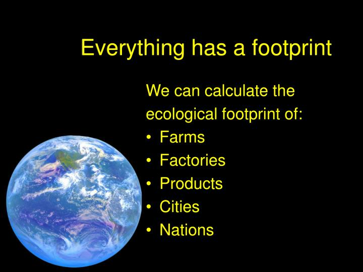 Everything has a footprint