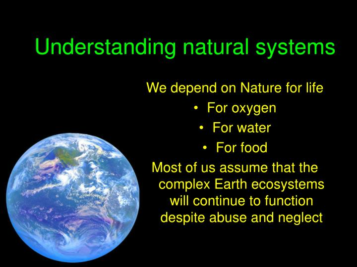 Understanding natural systems
