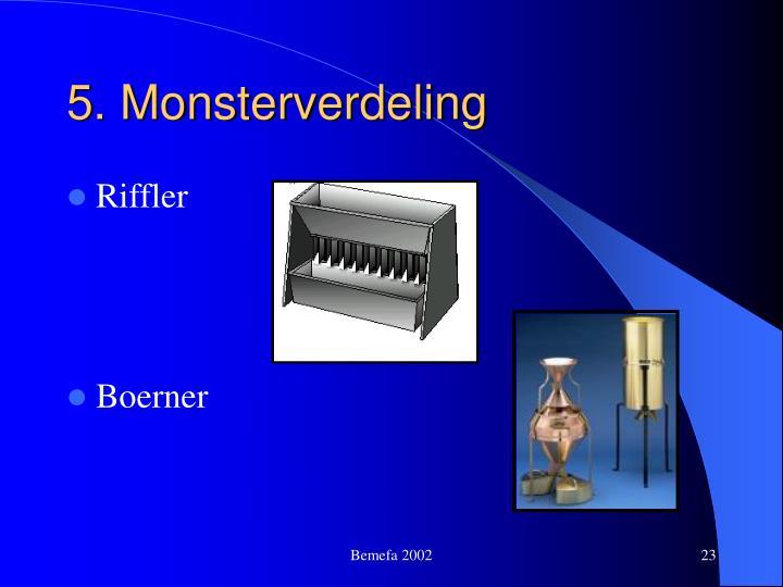 5. Monsterverdeling