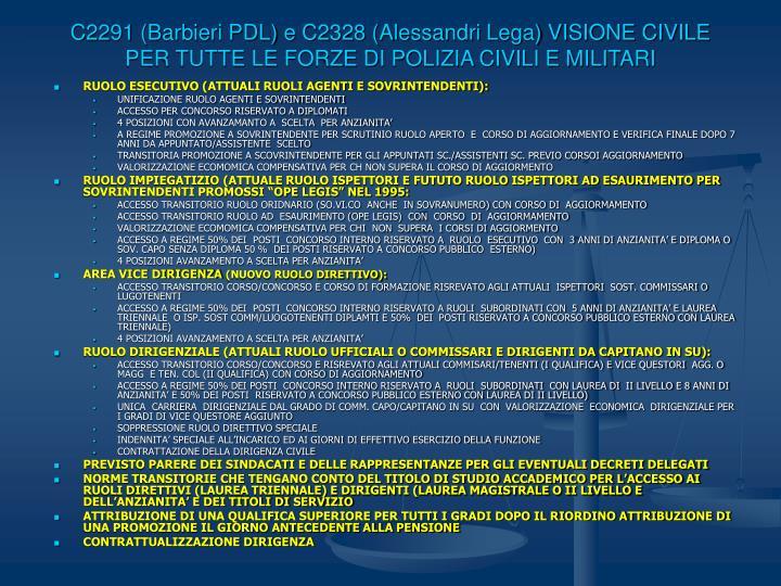 C2291 (Barbieri PDL) e C2328 (Alessandri Lega) VISIONE CIVILE PER TUTTE LE FORZE DI POLIZIA CIVILI E MILITARI