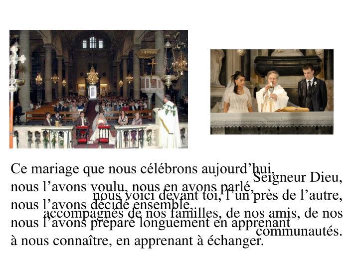 Ce mariage que nous célébrons aujourd'hui,
