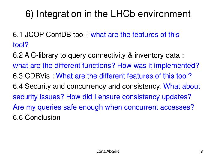 6) Integration in the LHCb environment