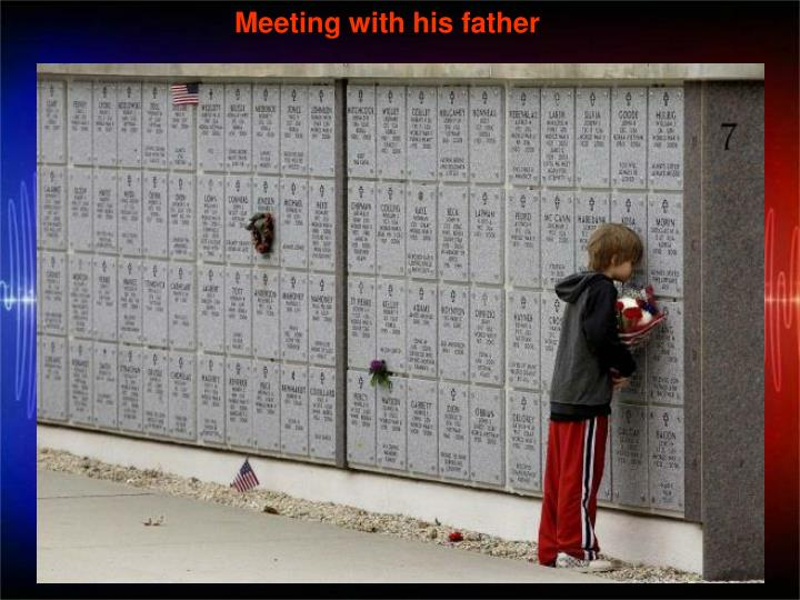 Meeting with his father