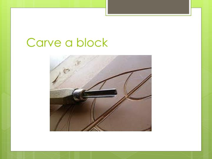 Carve a block
