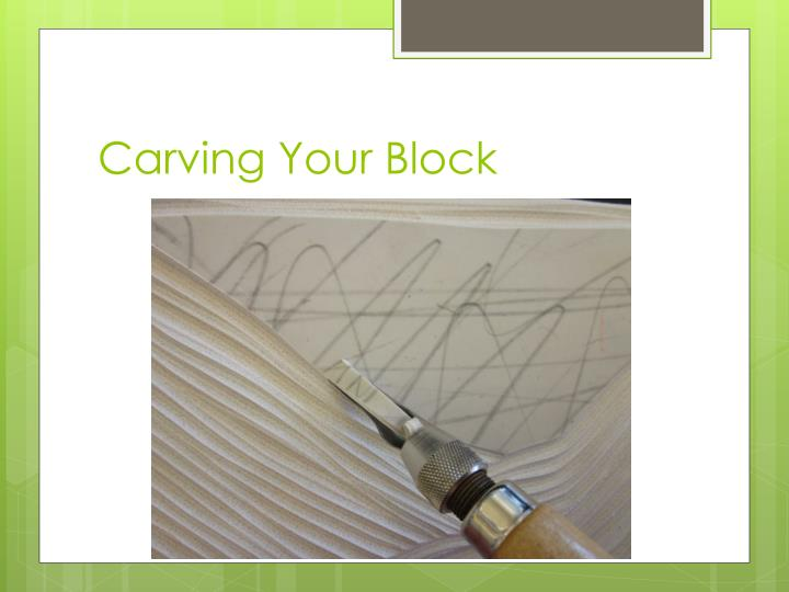 Carving Your Block