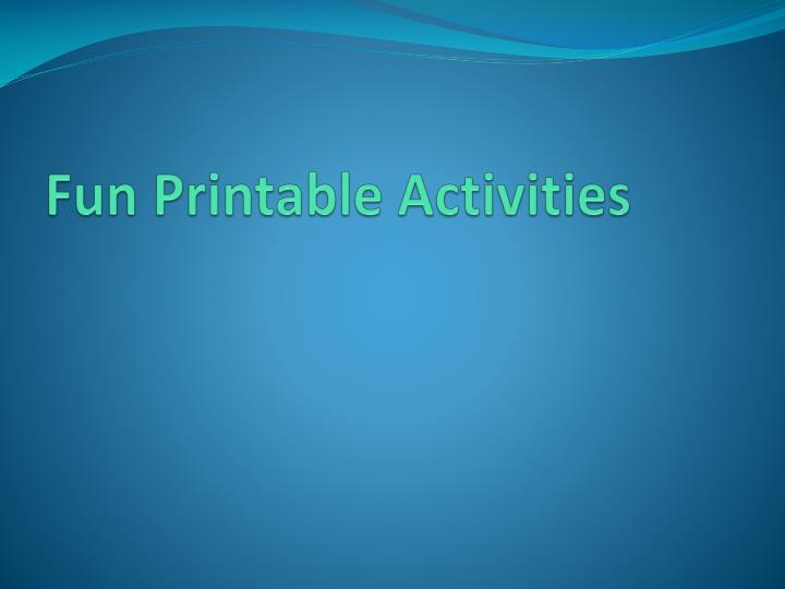 Fun Printable Activities