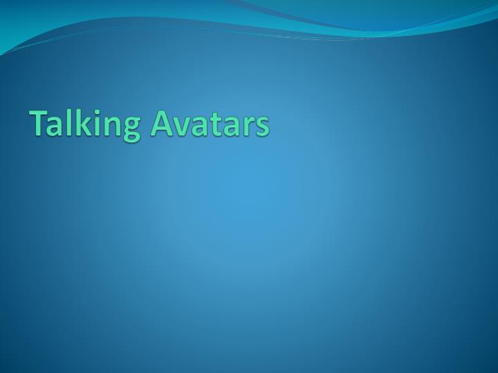 Talking Avatars