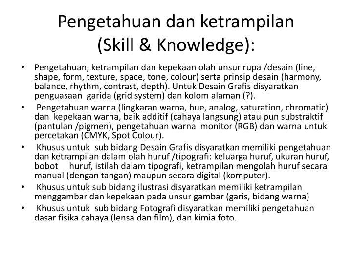 Pengetahuan dan ketrampilan