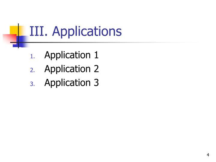 III. Applications