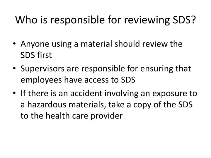 Who is responsible for reviewing SDS?