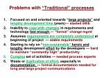problems with traditional processes