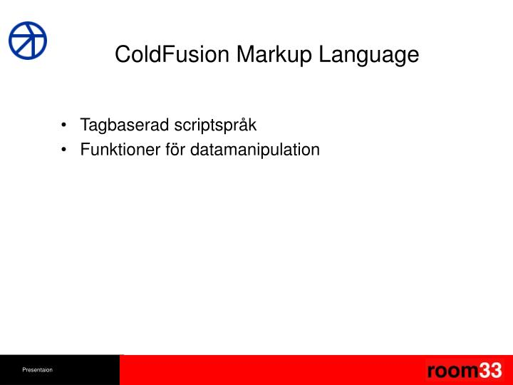 ColdFusion Markup Language