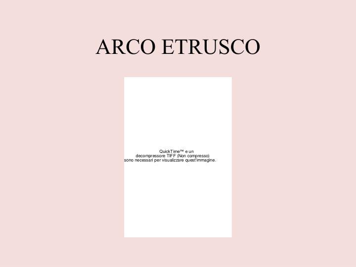 ARCO ETRUSCO