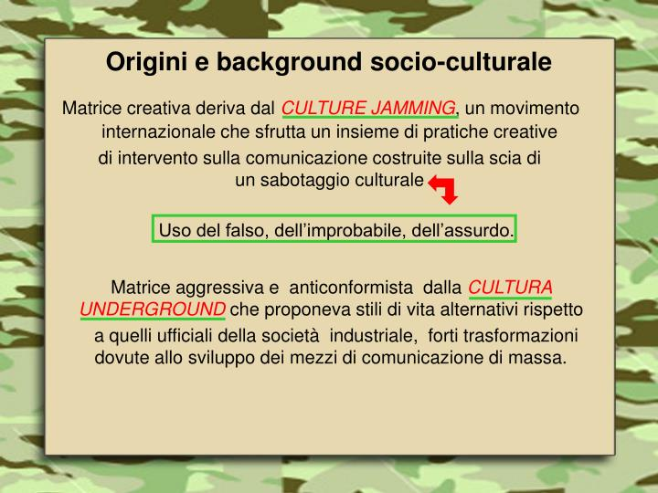 Origini e background socio culturale