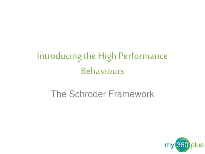 Introducing the High Performance Behaviours