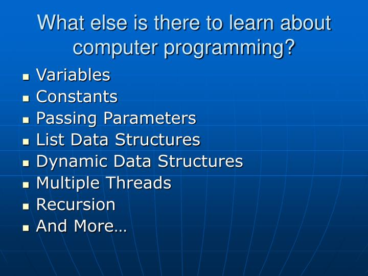 What else is there to learn about computer programming?