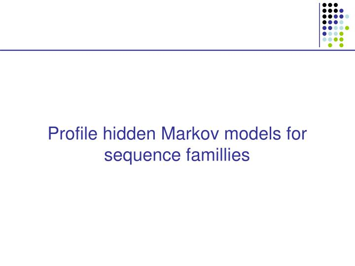 Profile hidden Markov models for sequence famillies