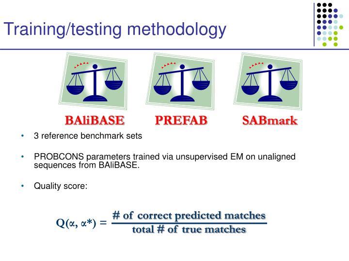 Training/testing methodology