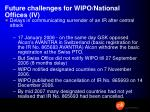 future challenges for wipo national offices iv