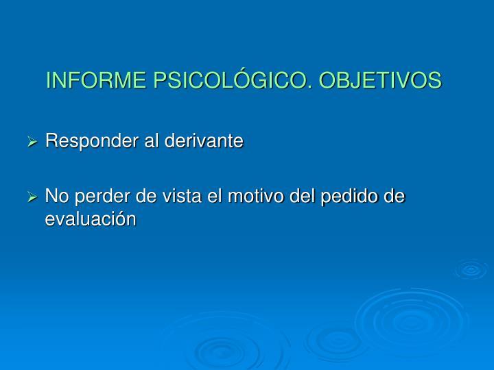 INFORME PSICOLÓGICO. OBJETIVOS