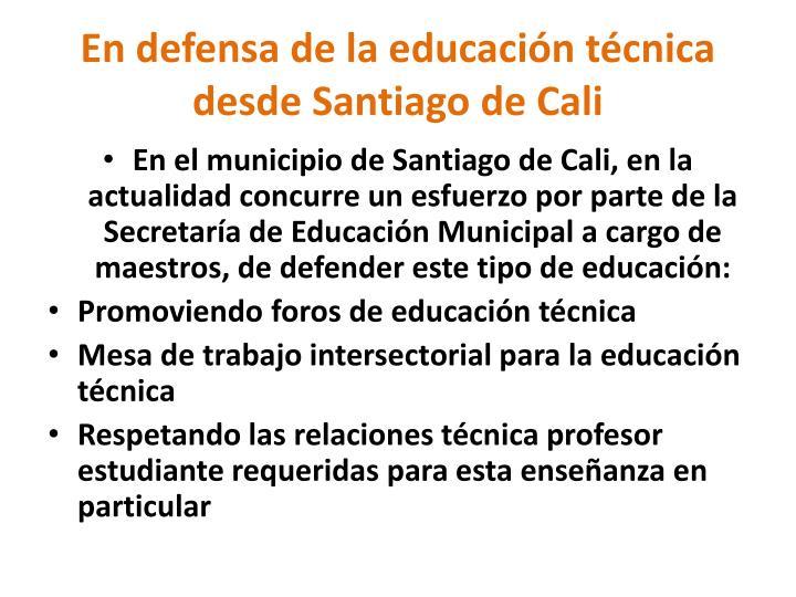 En defensa de la educación técnica desde Santiago de Cali