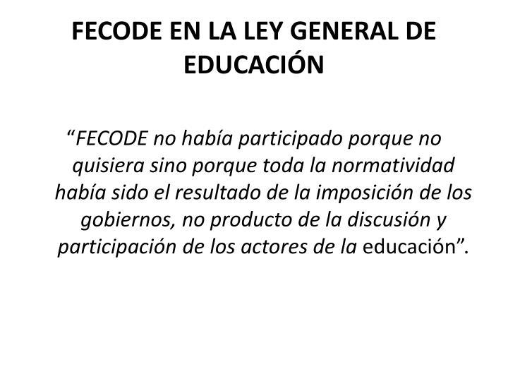 FECODE EN LA LEY GENERAL DE EDUCACIÓN