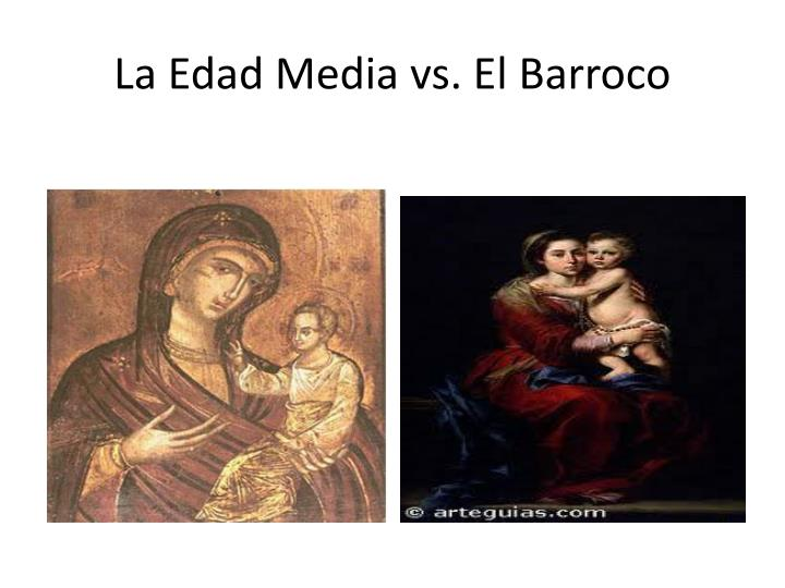 La edad media vs el barroco