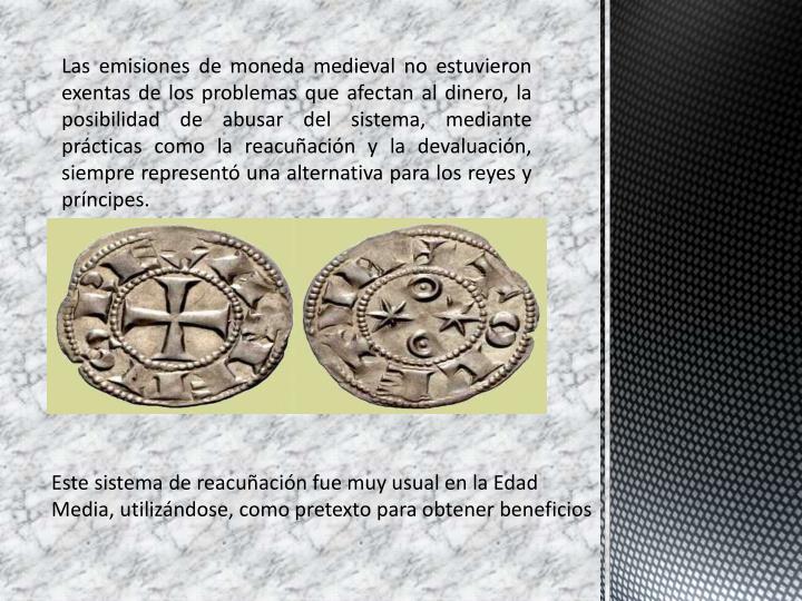 Las emisiones de moneda medieval no estuvieron