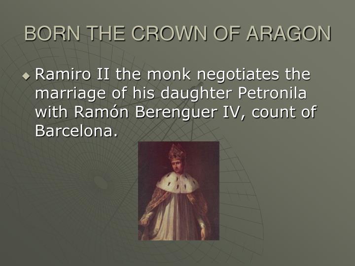 BORN THE CROWN OF ARAGON
