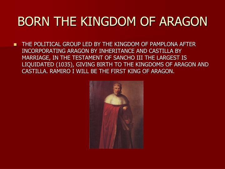 BORN THE KINGDOM OF ARAGON