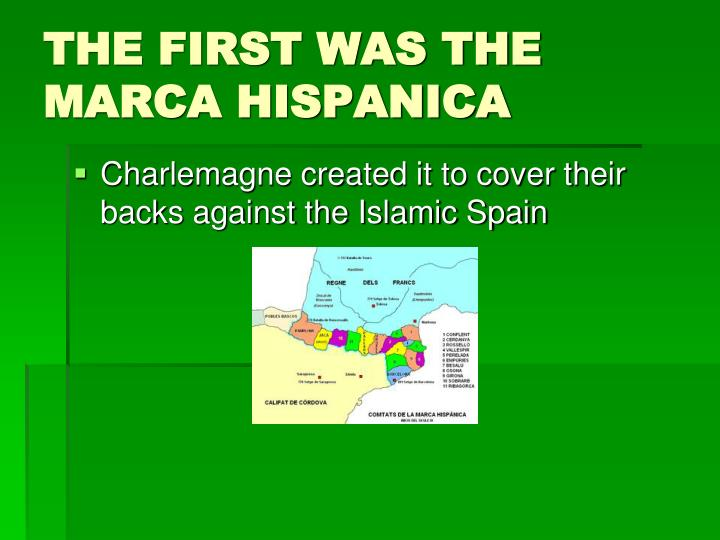 THE FIRST WAS THE MARCA HISPANICA