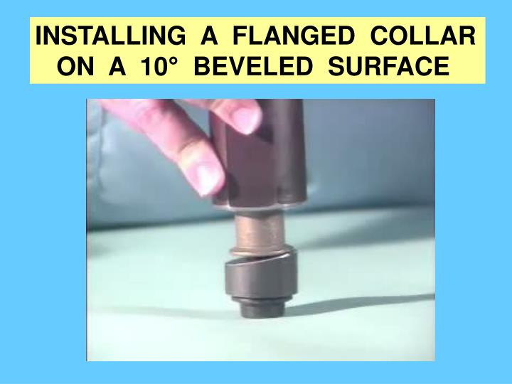 INSTALLING  A  FLANGED  COLLAR