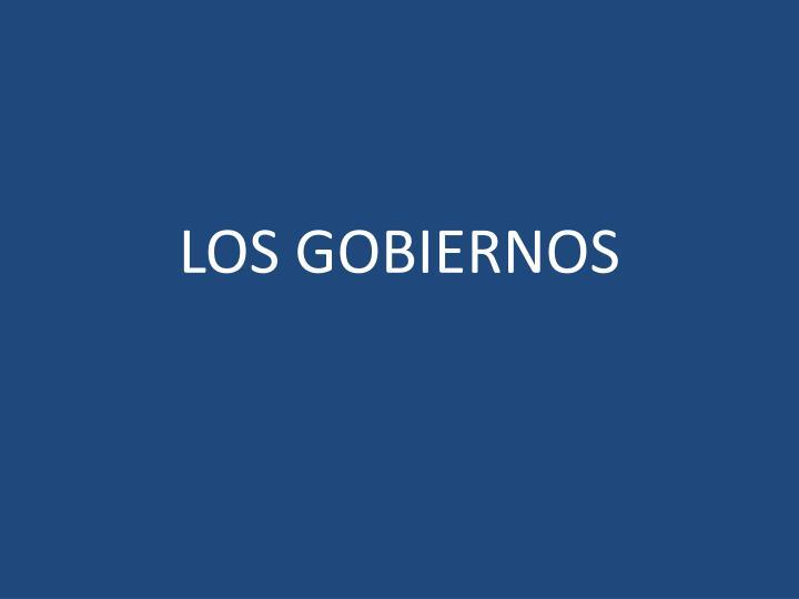 LOS GOBIERNOS