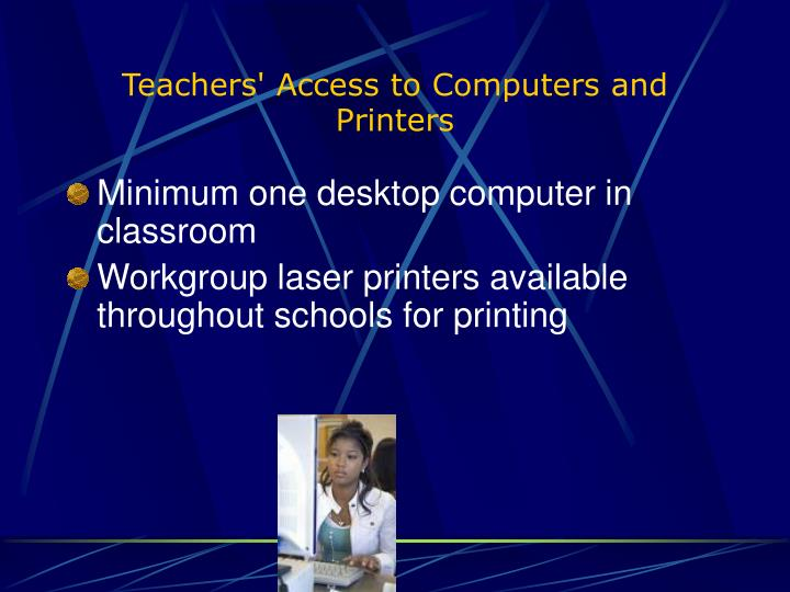 Teachers' Access to Computers and Printers