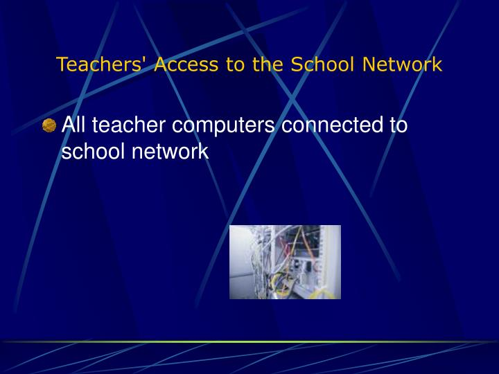 Teachers' Access to the School Network