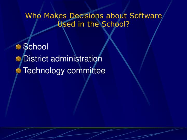 Who Makes Decisions about Software Used in the School?