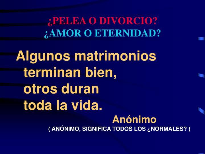 ¿PELEA O DIVORCIO?