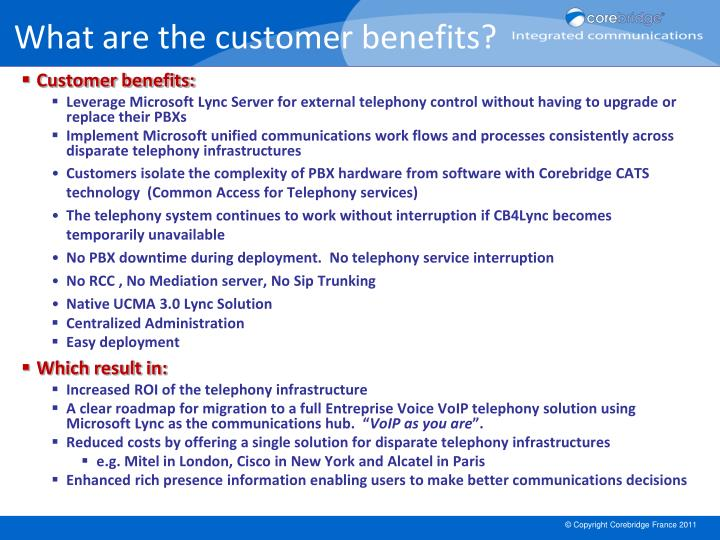 What are the customer benefits?