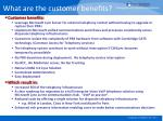what are the customer benefits