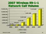 2007 wireless e9 1 1 network call volume