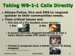 taking w9 1 1 calls directly