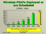wireless psaps deployed or are scheduled