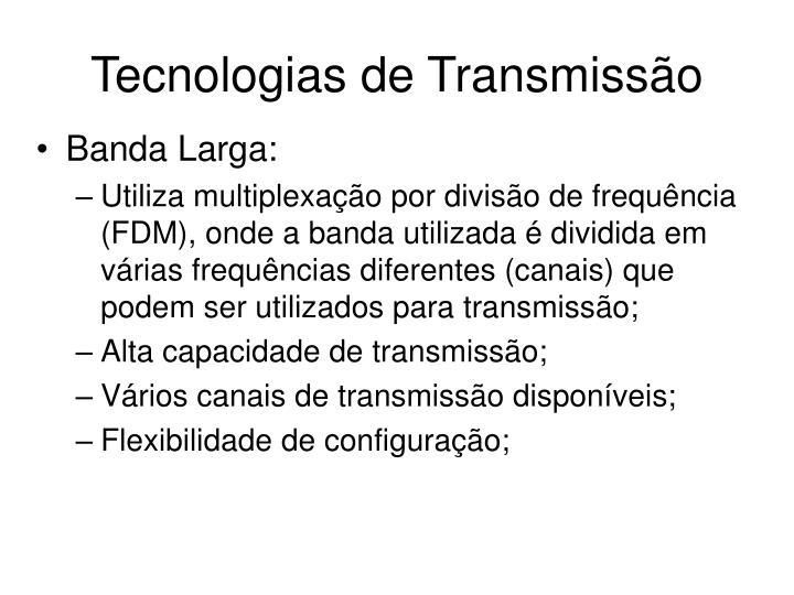 Tecnologias de Transmissão