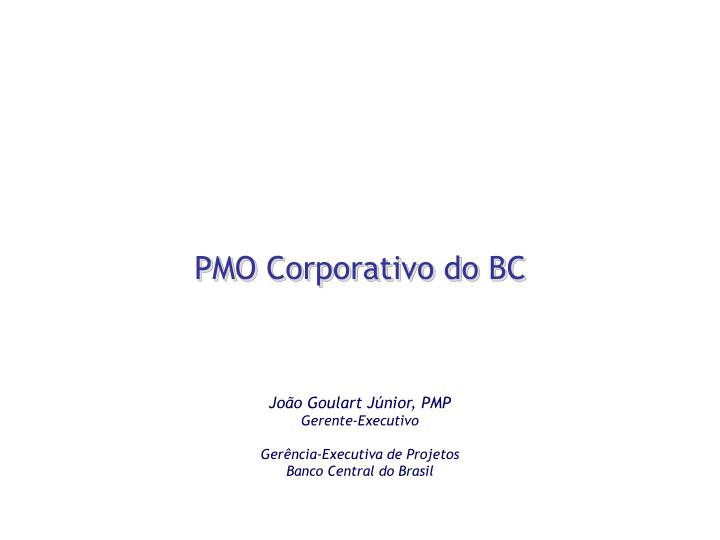 PMO Corporativo do BC