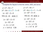 complete the square to find the vertex aos and zeros