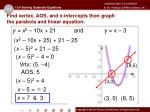 find vertex aos and x intercepts then graph the parabola and linear equation