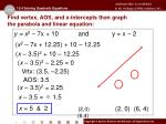 find vertex aos and x intercepts then graph the parabola and linear equation3