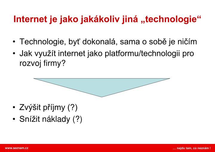 """Internet je jako jakákoliv jiná """"technologie"""""""